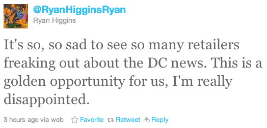 It&#039;s so, so sad to see so many retailers freaking out about the DC news. This is a golden opportunity for us, I&#039;m really disappointed.
